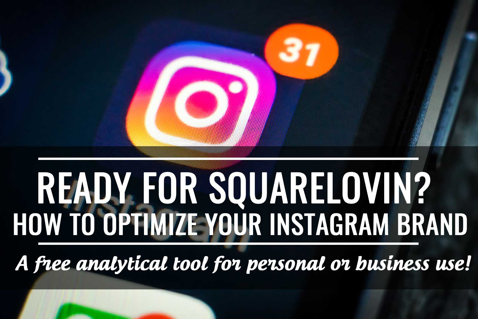 Optimizing Your Instagram account with a little SquareLovin